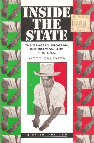 9780415905381: Inside the State: The Bracero Program, Immigration, and the I.N.S. (After the Law)
