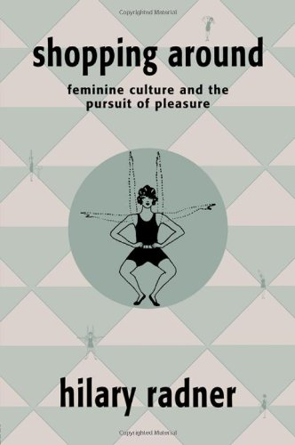 9780415905398: Shopping Around: Feminine Culture and the Pursuit of Pleasure
