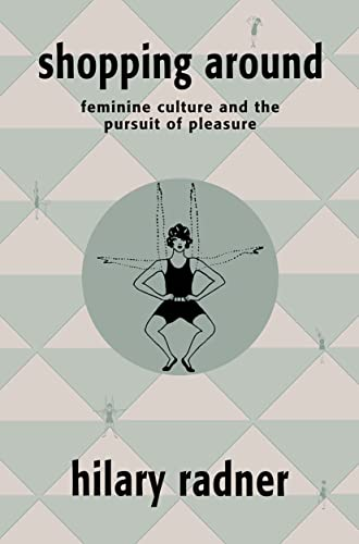9780415905404: Shopping Around: Feminine Culture and the Pursuit of Pleasure