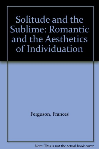 9780415905480: Solitude and the Sublime: Romantic and the Aesthetics of Individuation