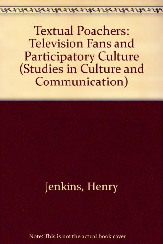9780415905718: Textual Poachers: Television Fans and Participatory Culture (Studies in Culture and Communication)