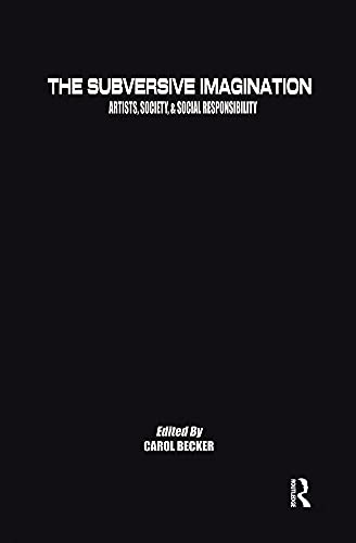 The Subversive Imagination : The Artist, Society, and Social Responsibility: Becker