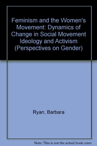 9780415905985: Feminism and the Women's Movement: Dynamics of Change in Social Movement Ideology and Activism (Perspectives on Gender)
