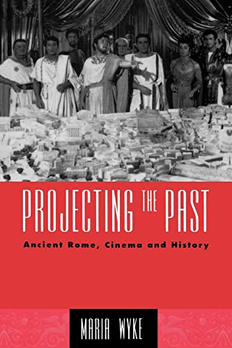 9780415906142: Projecting the Past: Ancient Rome, Cinema and History (The New Ancient World)