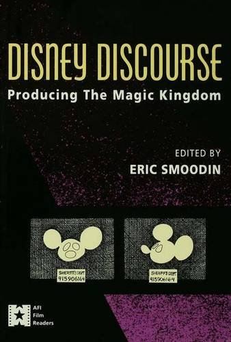 9780415906159: Disney Discourse: Producing the Magic Kingdom (AFI Film Readers)