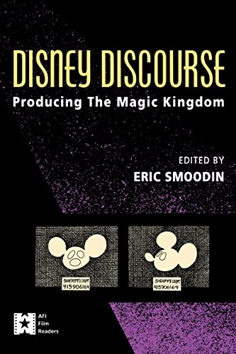 9780415906166: Disney Discourse: Producing the Magic Kingdom (AFI Film Readers)
