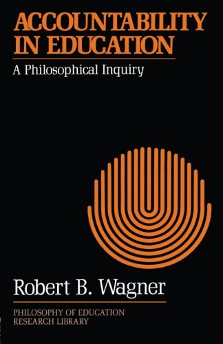 9780415906258: Accountability in Education: A Philosophical Inquiry (Philosophy of Education Research Library)