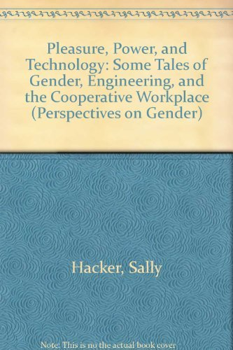 9780415906333: Pleasure, Power, and Technology: Some Tales of Gender, Engineering, and the Cooperative Workplace (Perspectives on Gender)