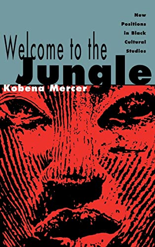 9780415906340: Welcome to the Jungle: New Positions in Black Cultural Studies
