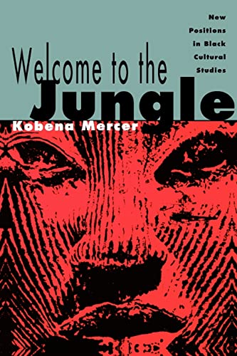 9780415906357: Welcome to the Jungle: New Positions in Black Cultural Studies