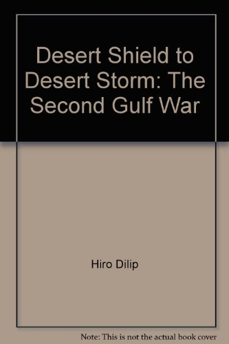 9780415906562: Desert Shield to Desert Storm: The second Gulf war
