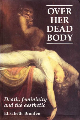 9780415906616: Over Her Dead Body: Femininity, Death and the Aesthetic