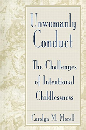 9780415906784: Unwomanly Conduct: The Challenges of Intentional Childlessness