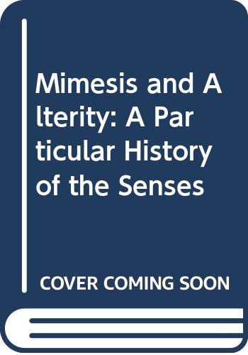 9780415906869: Mimesis and Alterity: A Particular History of the Senses