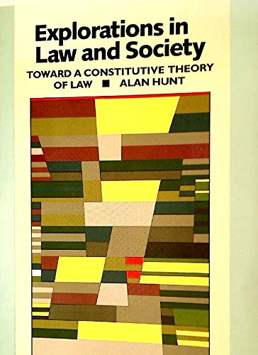 9780415906968: Explorations in Law and Society: Toward A Constitutive Theory of Law