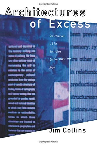 9780415907064: Architectures of Excess: Cultural Life in the Information Age (Oxford World's Classics (Paperback))