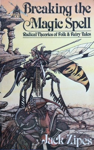 9780415907194: Breaking the Magic Spell: Radical Theories of Folk and Fairy Tales
