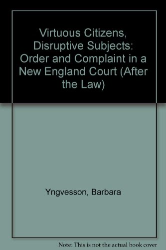 9780415907668: Virtuous Citizens Disruptive Subjects: Order and Complaint in a New England Court