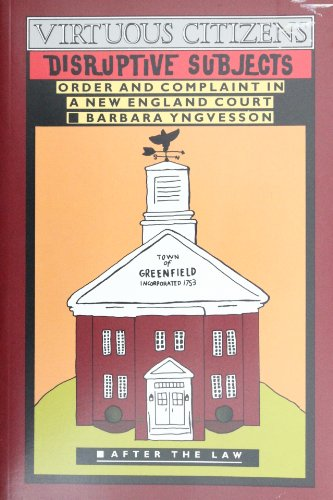 9780415907675: Virtuous Citizens, Disruptive Subjects: Order and Complaint in a New England Court (After the Law)