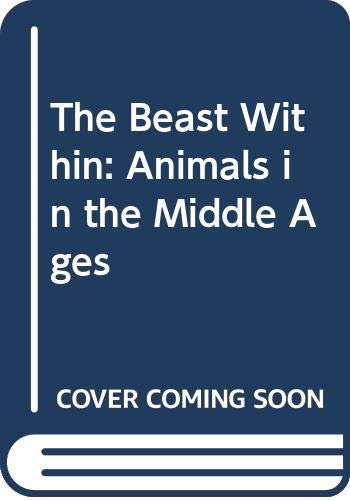 9780415907682: The Beast Within: Animals in the Middle Ages