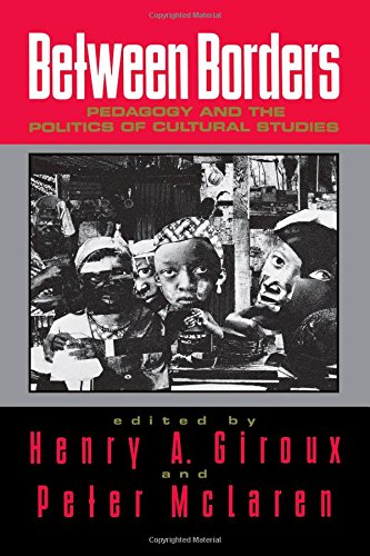 9780415907774: Between Borders: Pedagogy and the Politics of Cultural Studies