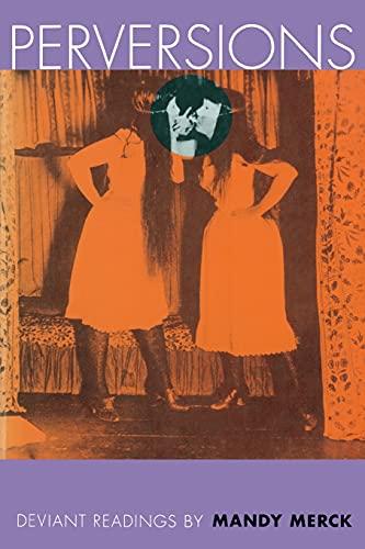 Perversions: Deviant Readings by Mandy Merck: Merck, Mandy