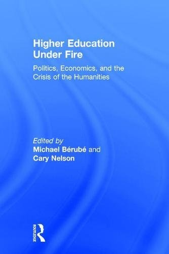 9780415908054: Higher Education Under Fire: Politics, Economics, and the Crisis of the Humanities