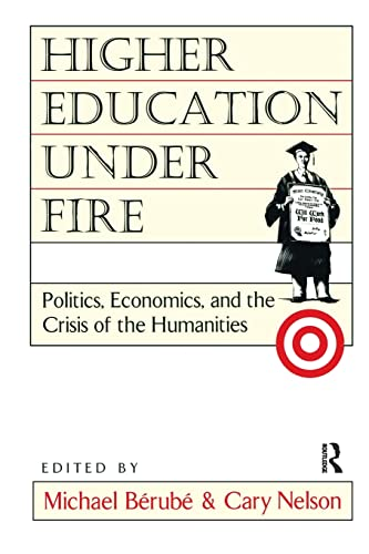 9780415908061: Higher Education Under Fire: Politics, Economics, and the Crisis of the Humanities
