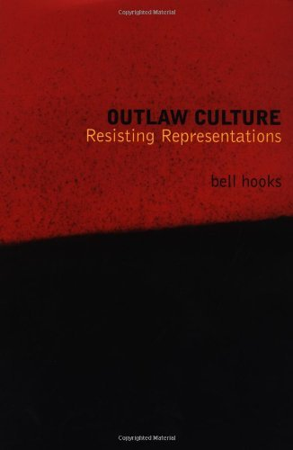 Outlaw Culture: Resisting Representations (0415908108) by bell hooks