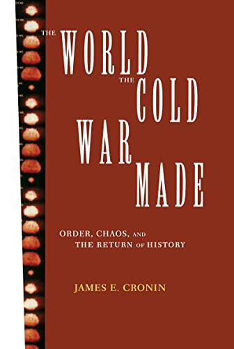 9780415908214: The World the Cold War Made: Order, Chaos and the Return of History (Development)