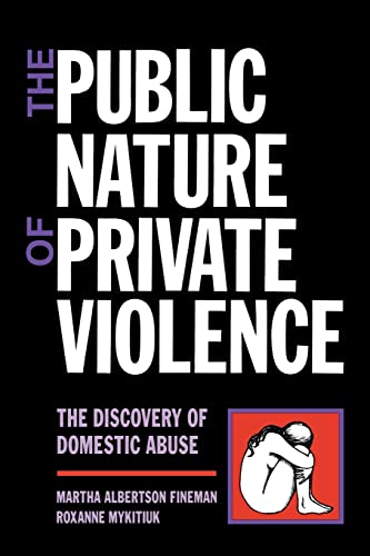 9780415908450: The Public Nature of Private Violence: Women and the Discovery of Abuse