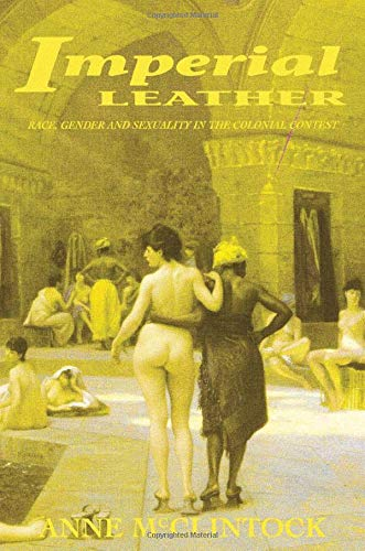 9780415908894: Imperial Leather: Race, Gender, and Sexuality in the Colonial Contest