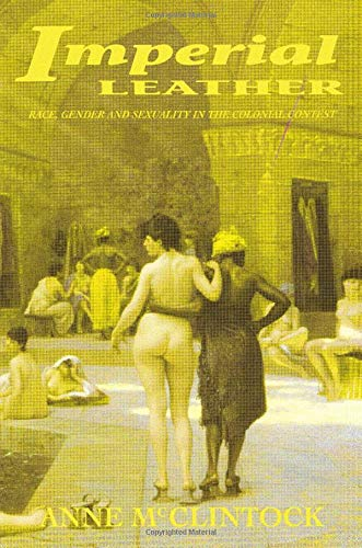 9780415908900: Imperial Leather: Race, Gender, and Sexuality in the Colonial Contest