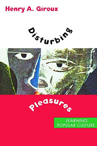 9780415909013: Disturbing Pleasures: Learning Popular Culture
