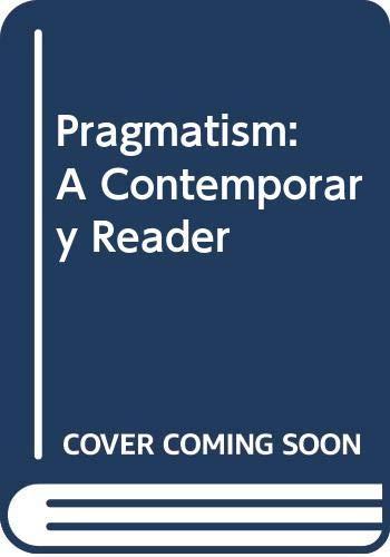 9780415909099: Pragmatism: A Contemporary Reader