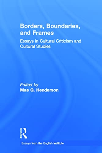 9780415909297: Borders, Boundaries, and Frames (Essays from the English Institute)