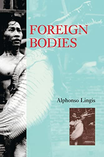 Foreign Bodies: Lingis, Alphonso
