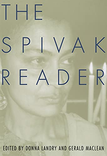 Spivak Reader: Selected Works of Gayatri Chakravorty: SPIVAK, Gayatri Chakravorty.