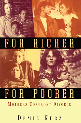 For Richer, For Poorer: Mothers Confront Divorce (Perspectives on Gender): Kurz, Demie