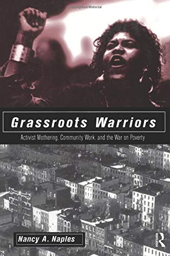 9780415910255: Grassroots Warriors: Activist Mothering, Community Work, and the War on Poverty (Perspectives on Gender)