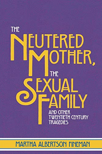 9780415910279: The Neutered Mother, The Sexual Family and Other Twentieth Century Tragedies