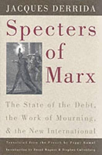 9780415910453: Specters of Marx: The State of the Debt, the Work of Mourning, and the New International (Routledge Classics)