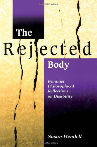9780415910460: The Rejected Body: Feminist Philosophical Reflections on Disability
