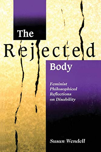 9780415910477: The Rejected Body: Feminist Philosophical Reflections on Disability (Interaction; 11)