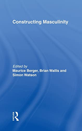 Constructing Masculinity (Perspectives on Gender): Routledge