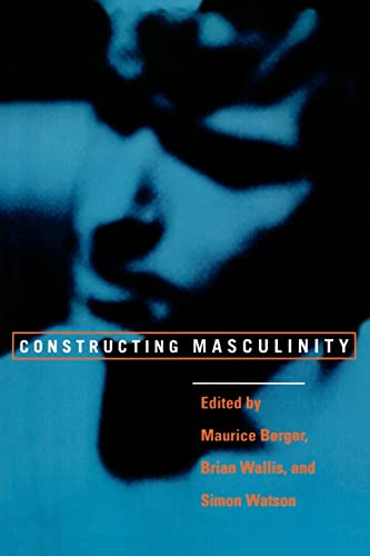 9780415910538: Constructing Masculinity (Discussion in Contemporary Culture)