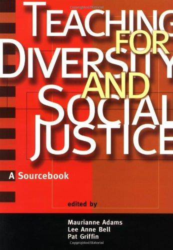 Teaching for Diversity and Social Justice: A: Maurianne Adams