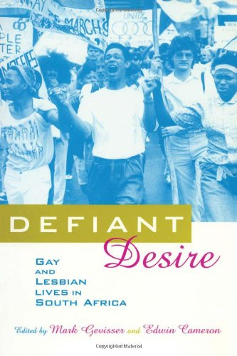 9780415910606: Defiant Desire: Gay and Lesbian Lives in South Africa