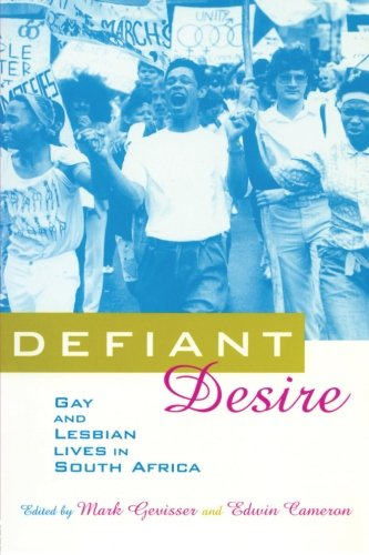 9780415910613: Defiant Desire: Gay and Lesbian Lives in South Africa