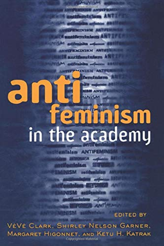 9780415910712: Anti-feminism in the Academy